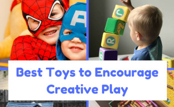 Best Toys to Encourage Creative Play in toddlers