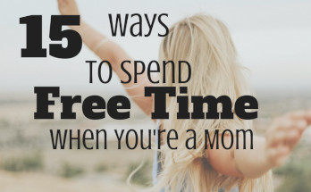 moms, free time, self-care, advice