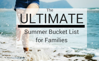 ultimate summer bucket list for families