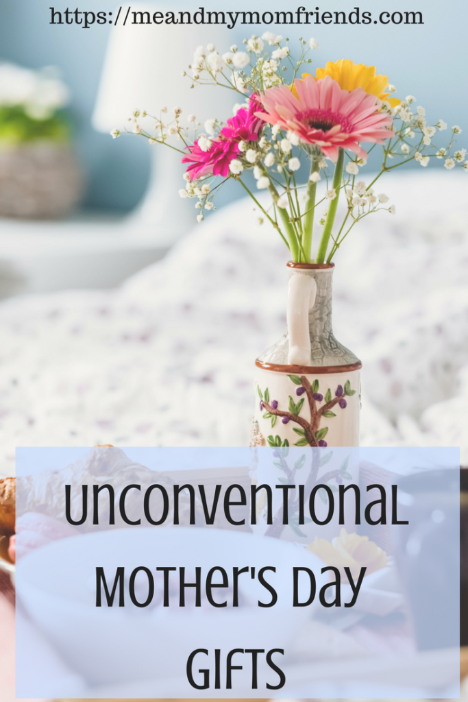 Unconventional Mother's Day Gifts