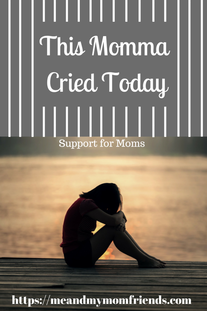 This Momma Cried Today, support, parenting, motherhood